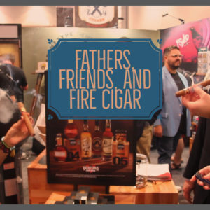 Indiana Ortez Introduces Fathers, Friends, and Fire Cigar