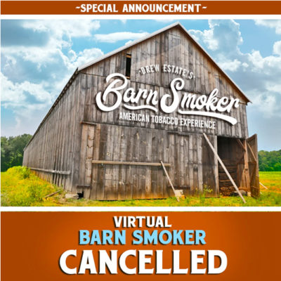 Drew Estate Virtual Barn Smoker Cancelled