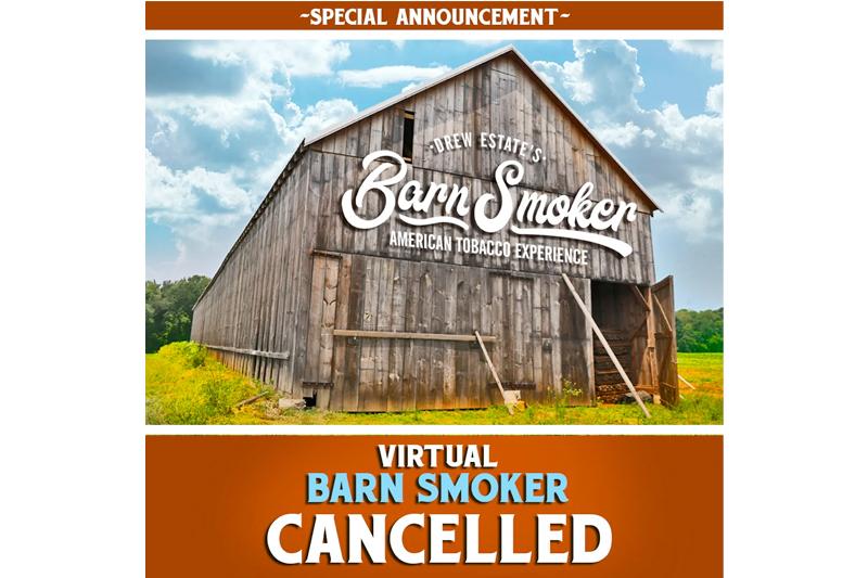 Drew Estate Virtual Barn Smoker Cancelled